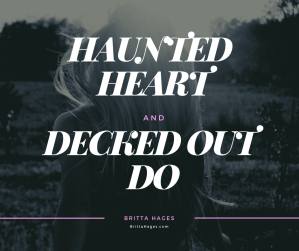 Image of Haunted Heart and Decked Out Do Saying